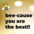 Bee-cause You Are The Best!