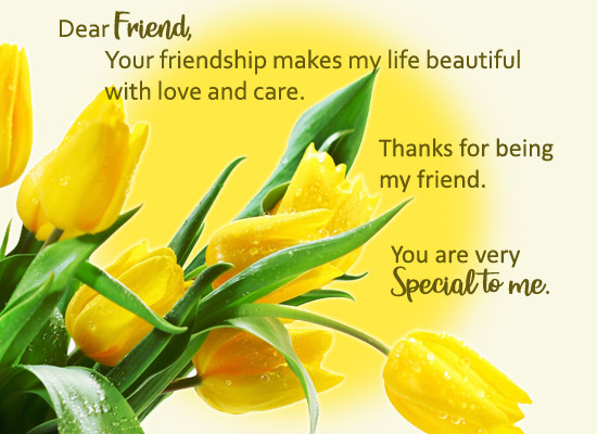 Your Friendship Makes My Life...