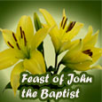 Blessed Feast Of John The Baptist!