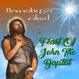 Feast of John the Baptist Card For...