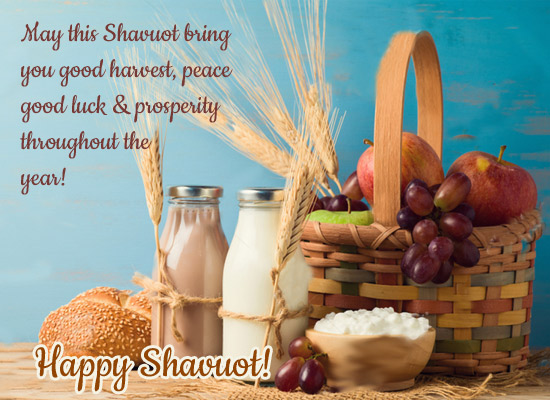 Shavuot Brings You Good Harvest...