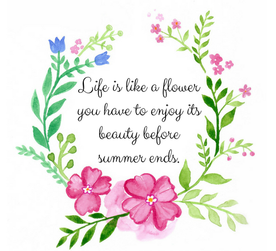 Life Is Like A Flower.
