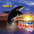 June 8 World Ocean Day.