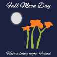 Full Moon Day, Friend.