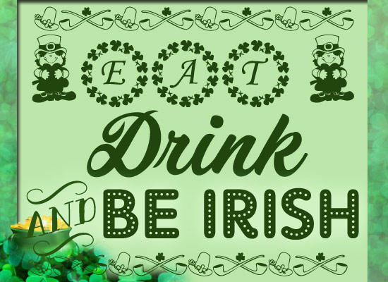 Eat Drink And Be Irish!