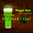 Happy St. Patrick's Day: Magic Beer.