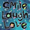 Smile, Laugh And Love!