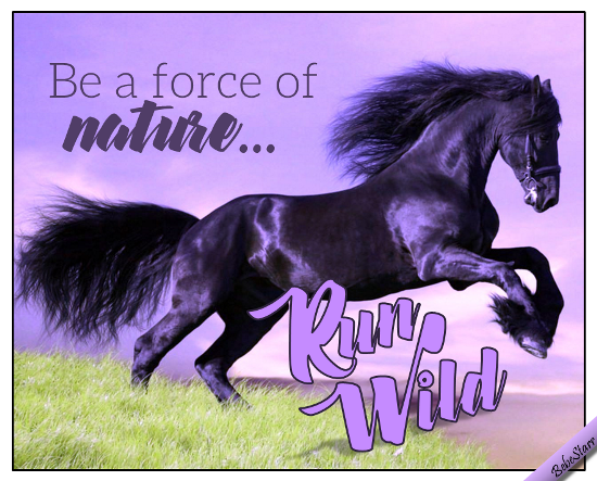 Be A Force Of Nature...
