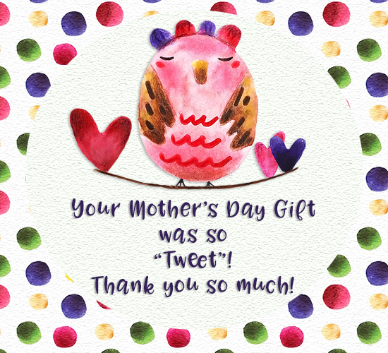 Mother's Day Thank You For Gift Bird!