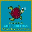 A Funny World Turtle Day® Ecard.