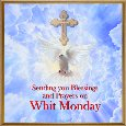 Whit Monday Blessings...
