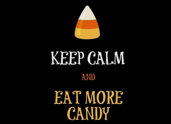 Keep Calm And Eat More Candy.