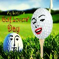 My Golf Lovers' Day Card For You.