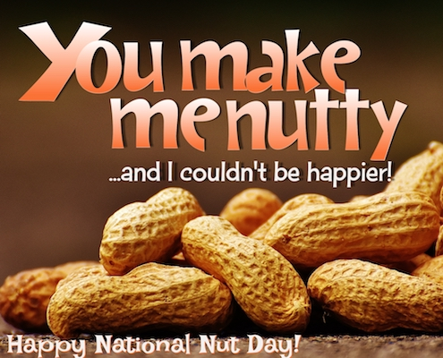 I Love Being Nuts Because Of You!