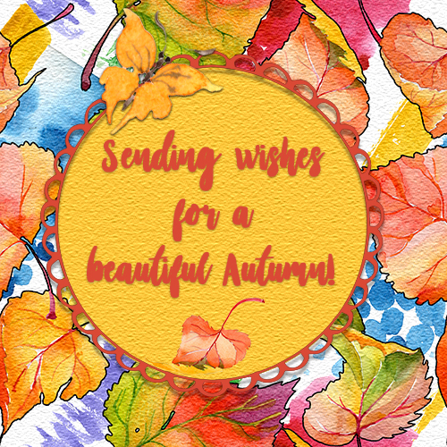 Wishes For A Beautiful Autumn.