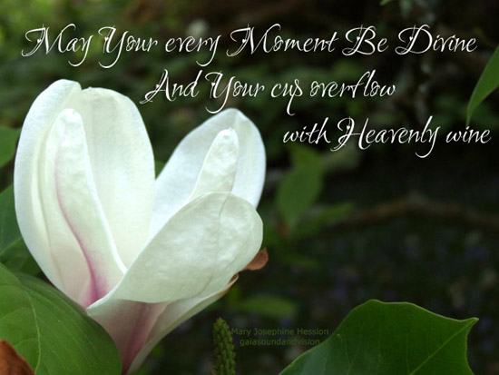 May Your Every Moment Be Divine.