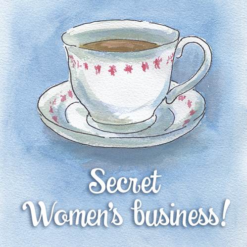Secret Women's Business!