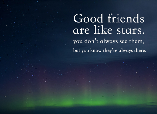 Good Friends Are Like Stars... You..