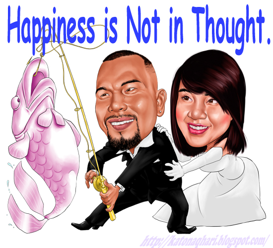 Happiness Is Not In Thought.