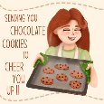 Chocolate Cookies To Cheer You Up.