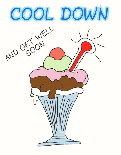 Cool Down And Get Well Soon.