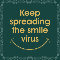 Keep Spreading The Smile Virus.