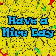 Have A Nice Day And Smile!