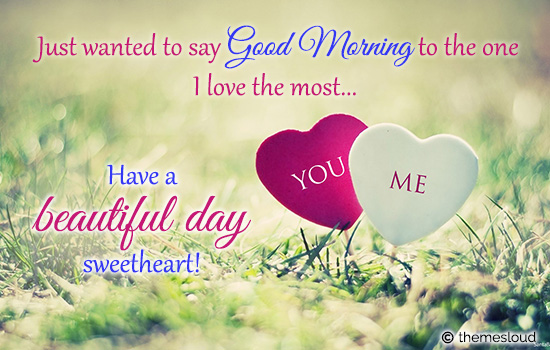 Good Morning Sweetheart... I Love You.