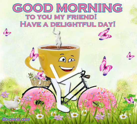 Good Morning My 2: Good Morning To You My Friend. Free Good Morning ECards