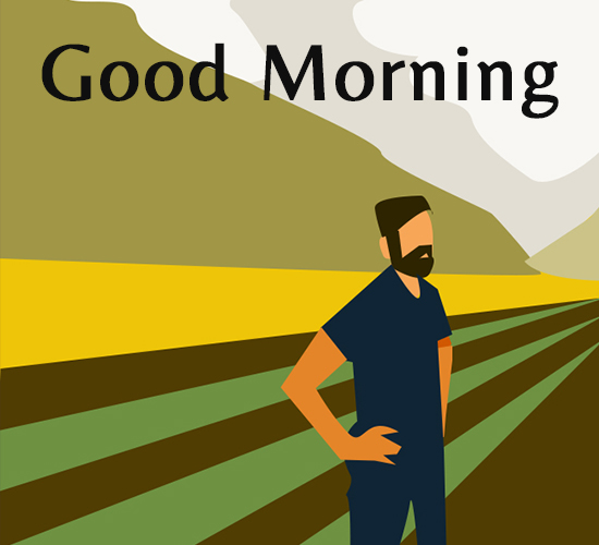Good Morning Farmer!