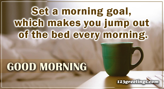 Set A Morning Goal!