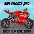Ride Smooth , Bro