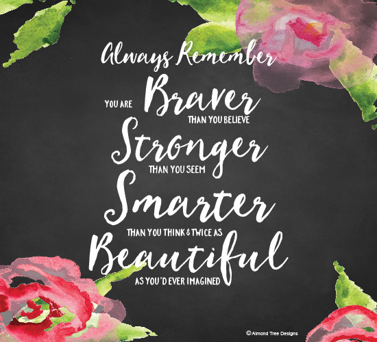 Brave, Strong, Smart And Beautiful.