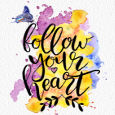 Encouragement, Follow Your Heart.