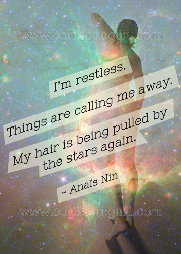 I'm Restless Travel Quote - Anaïs Nin.