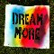 Dream More!
