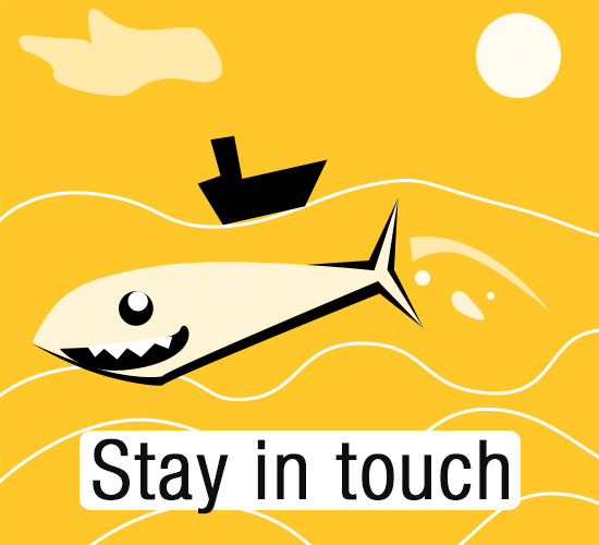 Keep In Touch Funny Shark!!