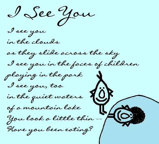 I See You. Funny Thinking Of You Poem.