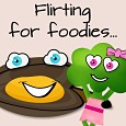 Flirting For Foodies.