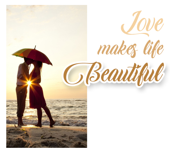Love Makes Life Beautiful!!