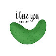 I Love You More Than Pickles!