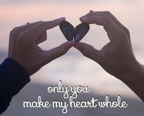 You Make My Heart Whole.