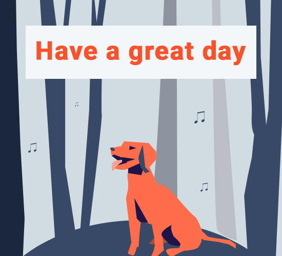 Have A Great Day Doggy...